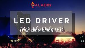 LED driver - trình điều khiển LED